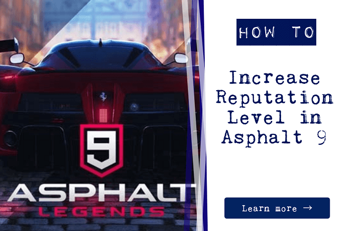 increase reputation level in asphalt 9